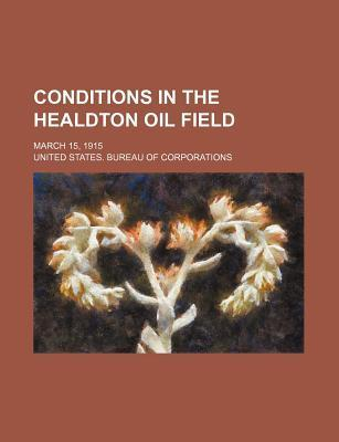 Conditions in the Healdton Oil Field; March 15, 1915