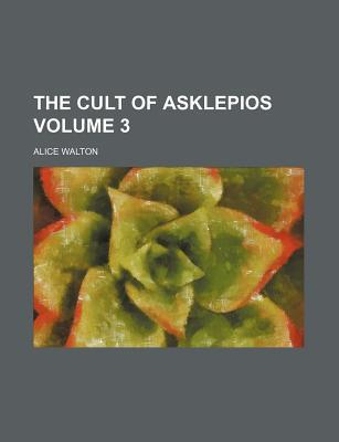 The Cult of Asklepios Volume 3