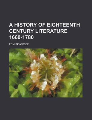A History of Eighteenth Century Literature 1660-1780