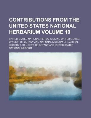 Contributions from the United States National Herbarium Volume 10