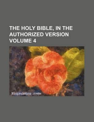 The Holy Bible, in the Authorized Version Volume 4
