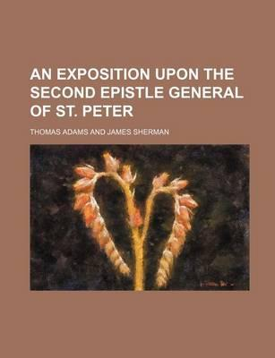 An Exposition Upon the Second Epistle General of St. Peter