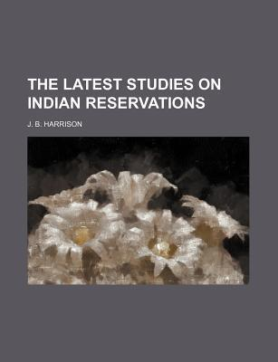 The Latest Studies on Indian Reservations