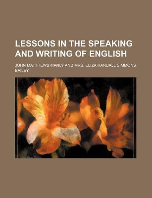 Lessons in the Speaking and Writing of English