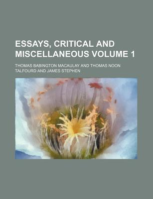 Essays, Critical and Miscellaneous Volume 1
