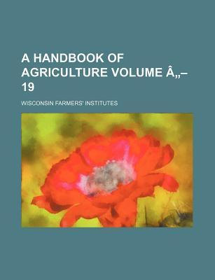 A Handbook of Agriculture Volume a 19