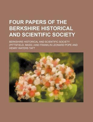 Four Papers of the Berkshire Historical and Scientific Society