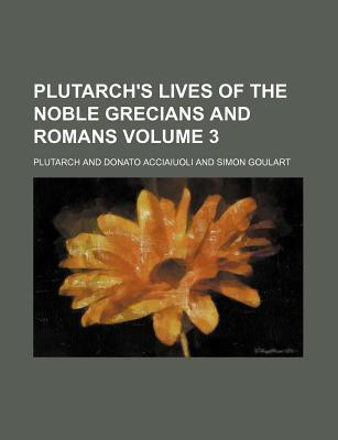 Plutarch's Lives of the Noble Grecians and Romans Volume 3