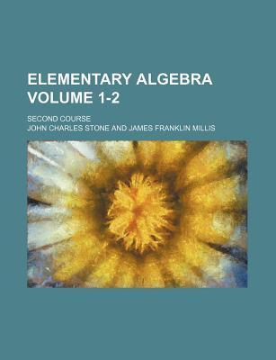 Elementary Algebra; Second Course Volume 1-2