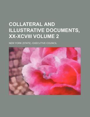 Collateral and Illustrative Documents, XX-XCVIII Volume 2