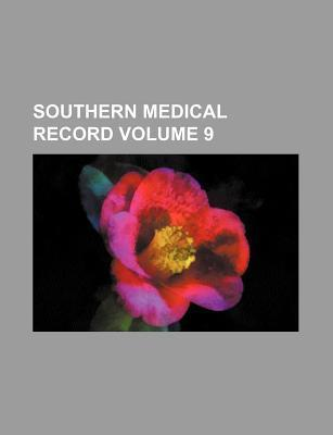 Southern Medical Record Volume 9