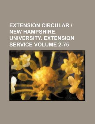 Extension Circular - New Hampshire. University. Extension Service Volume 2-75
