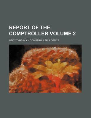 Report of the Comptroller Volume 2
