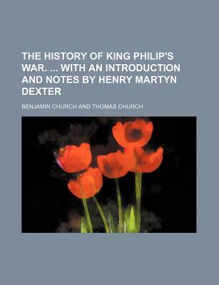 The History of King Philip's War. with an Introduction and Notes by Henry Martyn Dexter