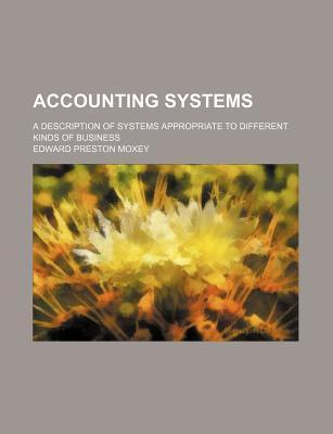 Accounting Systems; A Description of Systems Appropriate to Different Kinds of Business