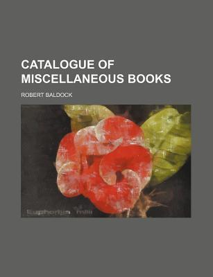 Catalogue of Miscellaneous Books
