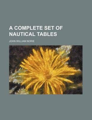 A Complete Set of Nautical Tables