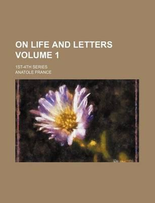 On Life and Letters; 1st-4th Series Volume 1