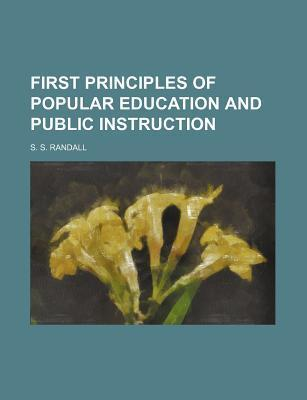 First Principles of Popular Education and Public Instruction
