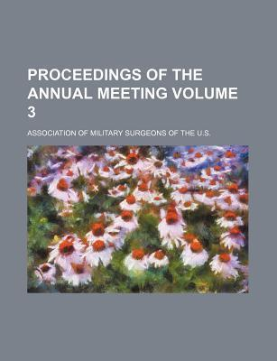 Proceedings of the Annual Meeting Volume 3