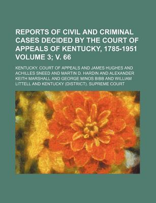 Reports of Civil and Criminal Cases Decided by the Court of Appeals of Kentucky, 1785-1951 Volume 3; V. 66