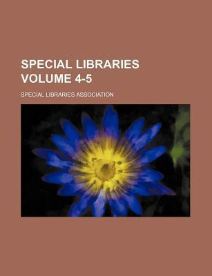 Special Libraries Volume 4-5