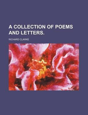 A Collection of Poems and Letters