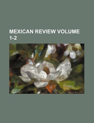 Mexican Review Volume 1-2