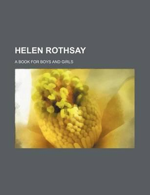 Helen Rothsay; A Book for Boys and Girls