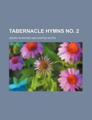 Tabernacle Hymns No. 2; Issued in Round and Shaped Notes