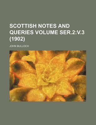Scottish Notes and Queries Volume Ser.2