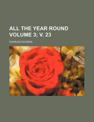 All the Year Round Volume 3; V. 23
