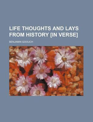 Life Thoughts and Lays from History [In Verse]