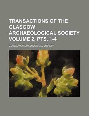 Transactions of the Glasgow Archaeological Society Volume 2, Pts. 1-4