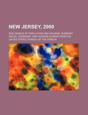 New Jersey, 2000; 2000 Census of Population and Housing. Summary Social, Economic, and Housing Characteristics