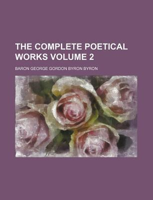 The Complete Poetical Works Volume 2