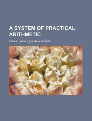 A System of Practical Arithmetic