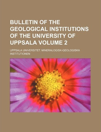 Bulletin of the Geological Institutions of the University of Uppsala Volume 2