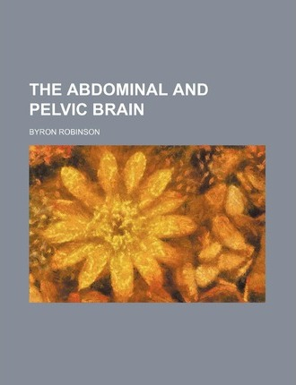 The Abdominal and Pelvic Brain