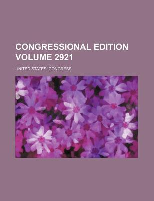 Congressional Edition Volume 2921