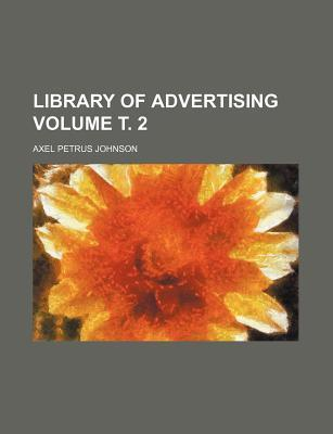 Library of Advertising Volume . 2