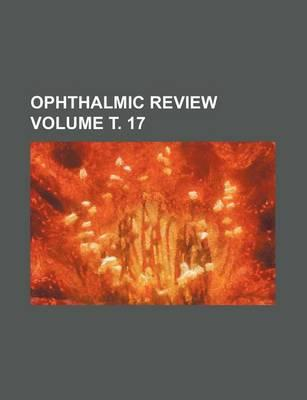 Ophthalmic Review Volume . 17