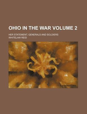 Ohio in the War; Her Statement, Generals and Soldiers Volume 2