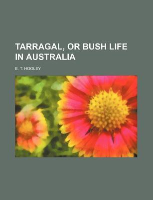 Tarragal, or Bush Life in Australia