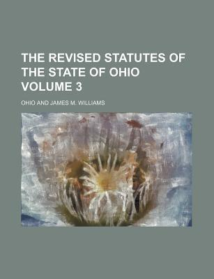 The Revised Statutes of the State of Ohio Volume 3