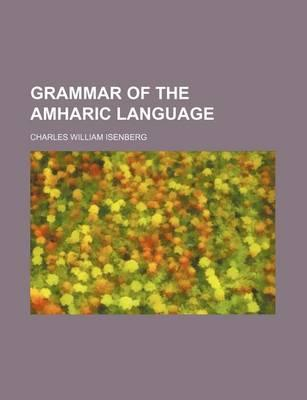 Grammar of the Amharic Language