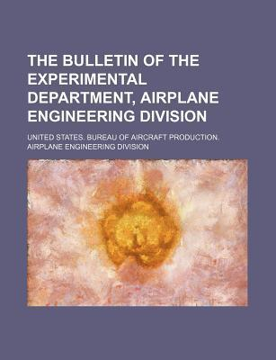The Bulletin of the Experimental Department, Airplane Engineering Division