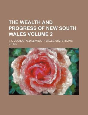 The Wealth and Progress of New South Wales Volume 2