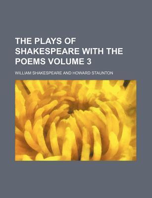 The Plays of Shakespeare with the Poems Volume 3
