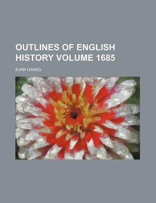 Outlines of English History Volume 1685